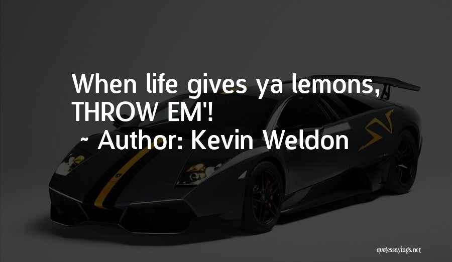 Kevin Weldon Quotes 146514