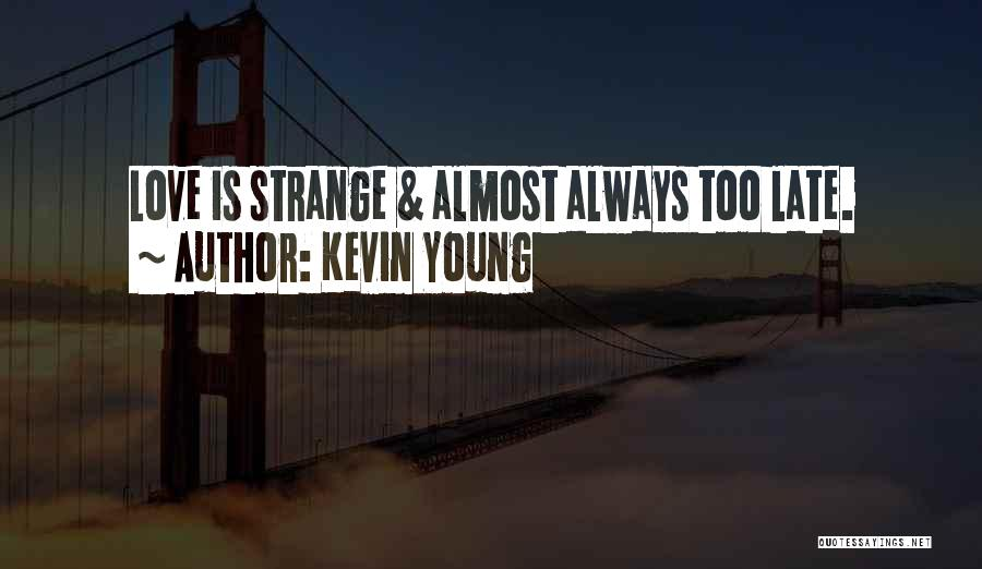 Kevin Young Quotes 1401306