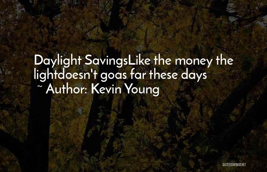 Kevin Young Quotes 1581130