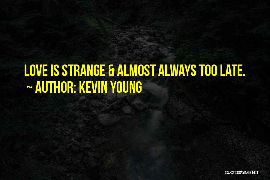 Kevin Young Quotes 1746337