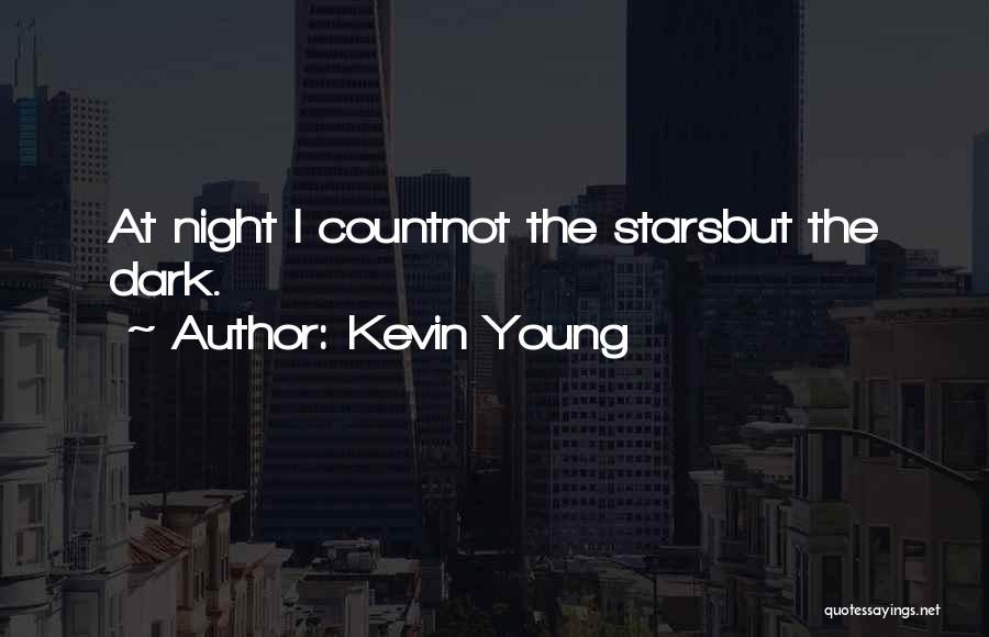 Kevin Young Quotes 415716