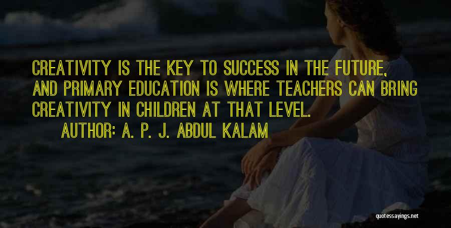 Key To Success Education Quotes By A. P. J. Abdul Kalam