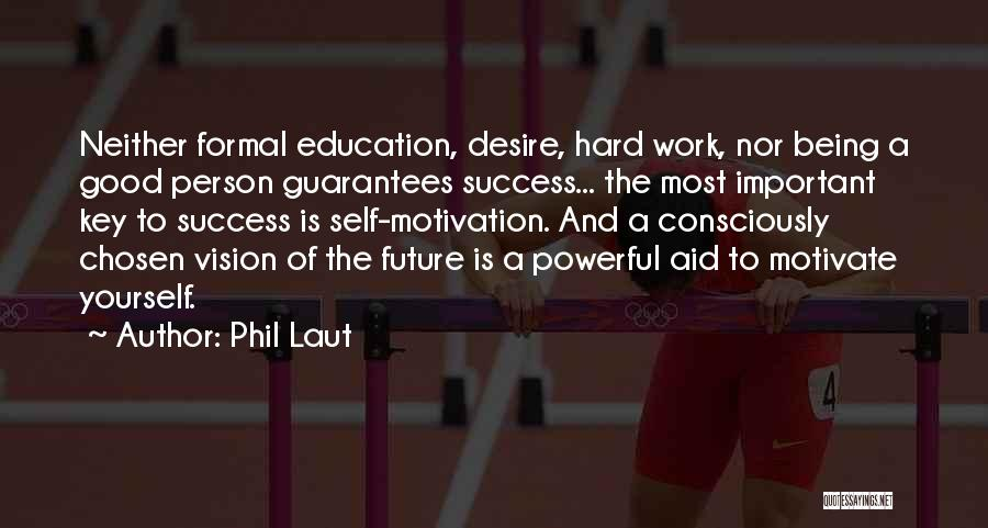Key To Success Education Quotes By Phil Laut