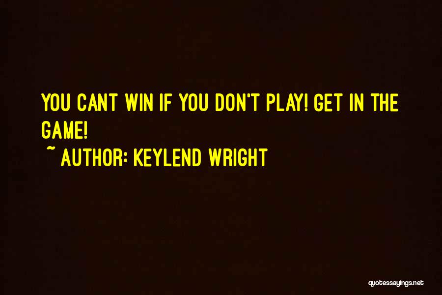 Keylend Wright Quotes 1892234