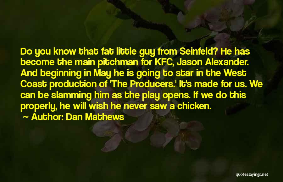 Kfc Quotes By Dan Mathews
