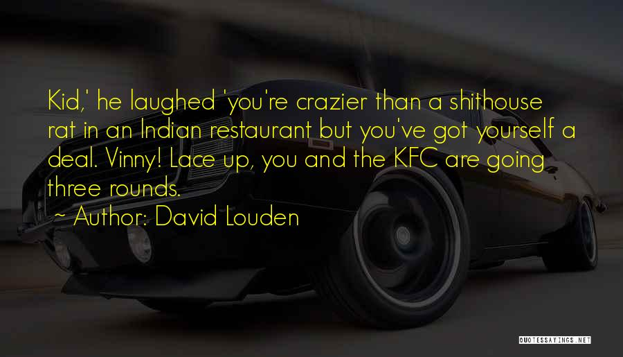 Kfc Quotes By David Louden
