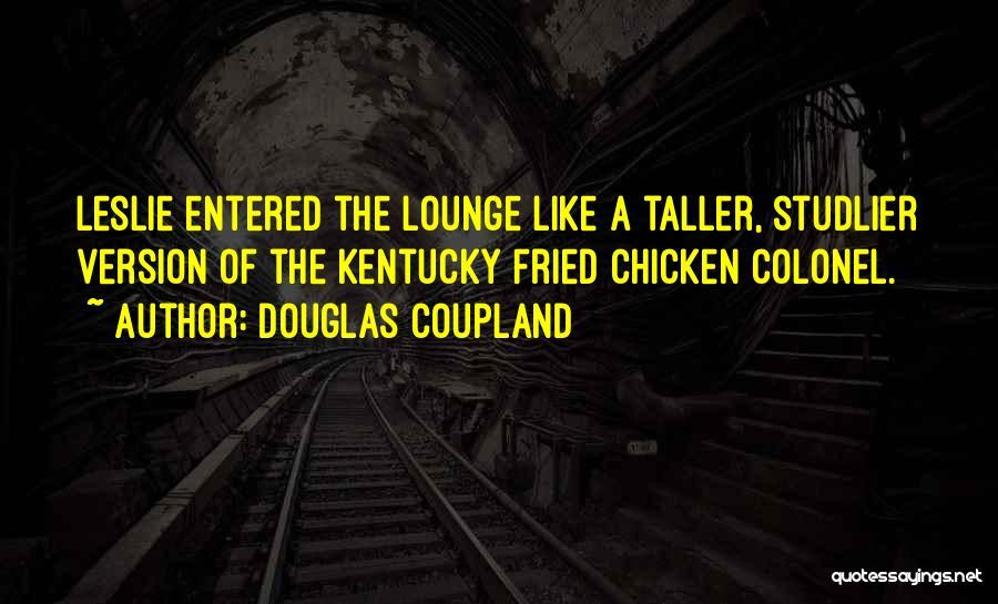 Kfc Quotes By Douglas Coupland