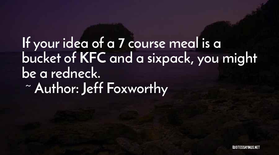 Kfc Quotes By Jeff Foxworthy