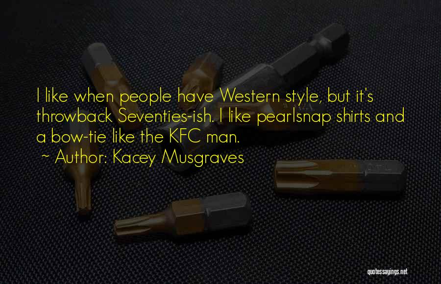 Kfc Quotes By Kacey Musgraves