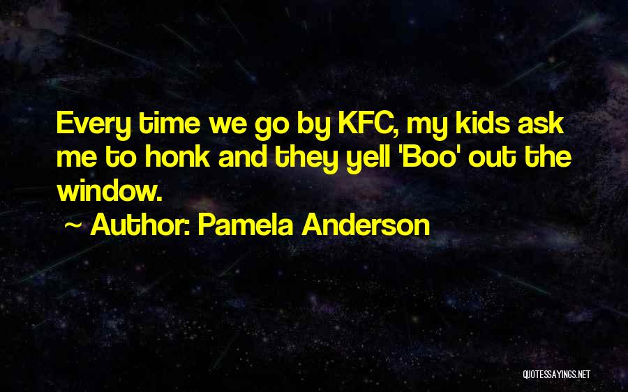 Kfc Quotes By Pamela Anderson