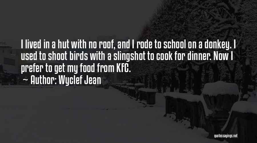 Kfc Quotes By Wyclef Jean