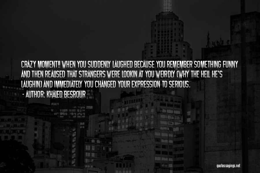 Khaled Besrour Quotes 437769