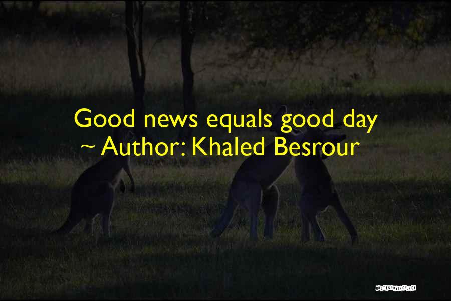 Khaled Besrour Quotes 809504