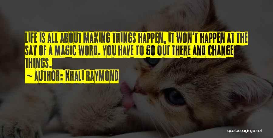 Khali Raymond Quotes 1042829