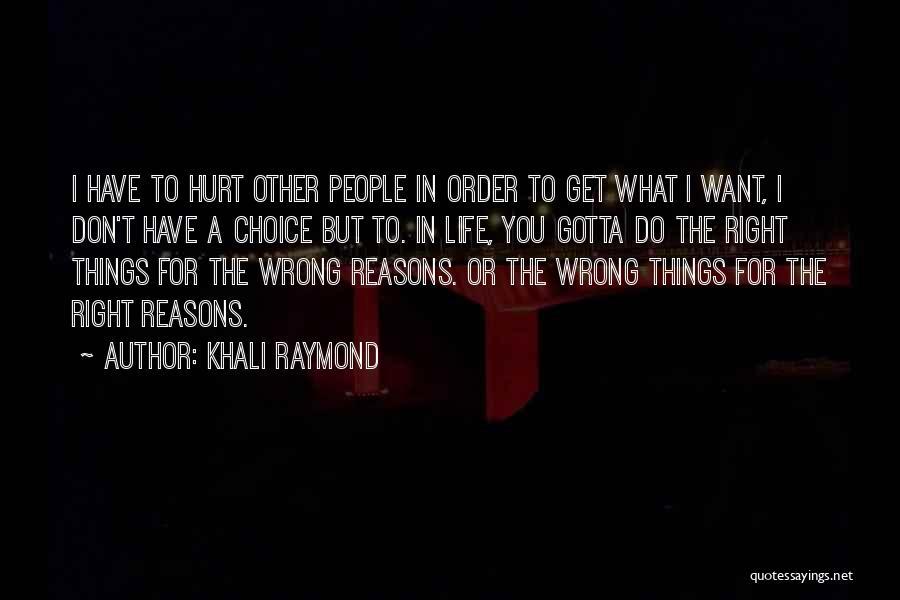 Khali Raymond Quotes 1264934