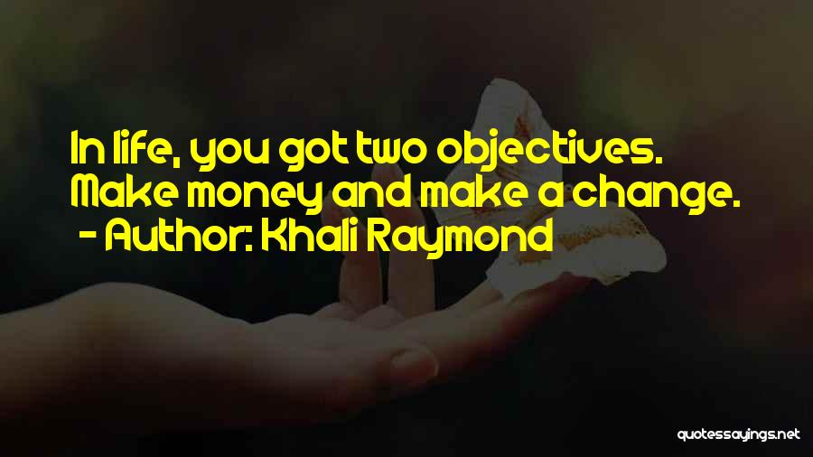Khali Raymond Quotes 1618773