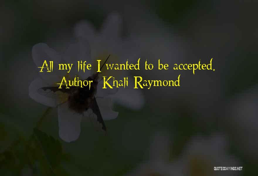 Khali Raymond Quotes 1975895