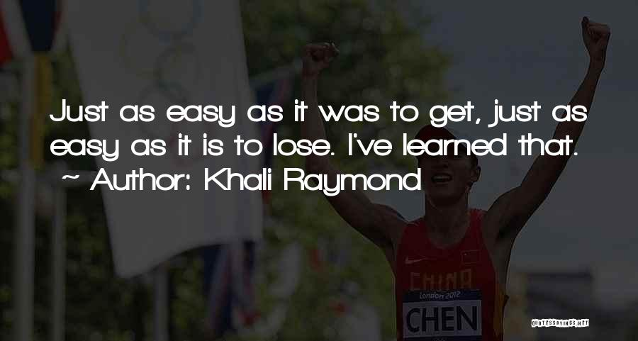 Khali Raymond Quotes 2040232