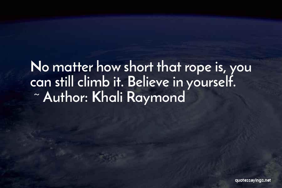 Khali Raymond Quotes 2102274