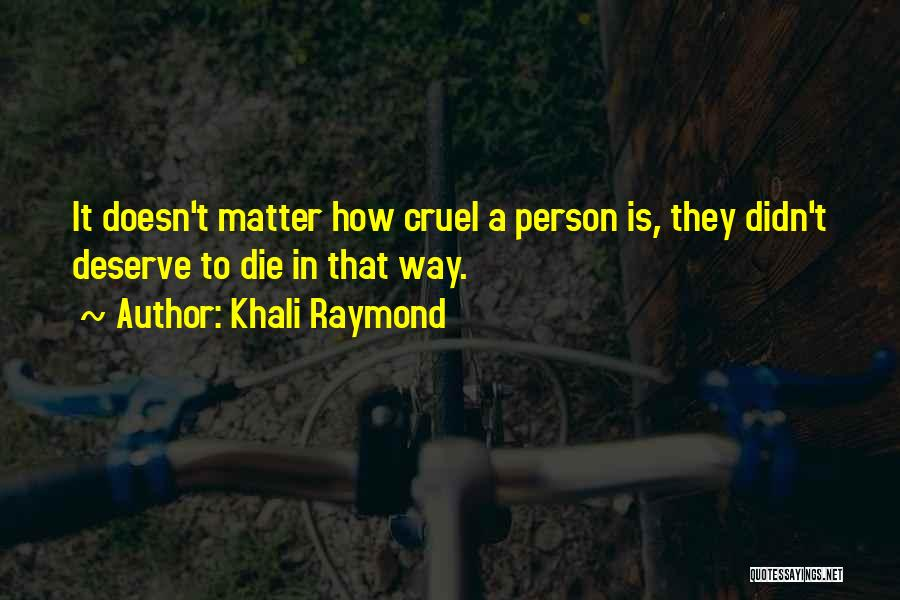 Khali Raymond Quotes 2160515