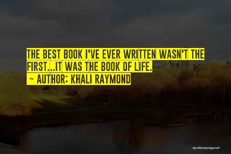 Khali Raymond Quotes 473045