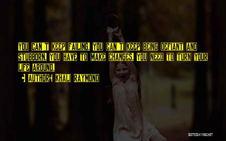 Khali Raymond Quotes 611783