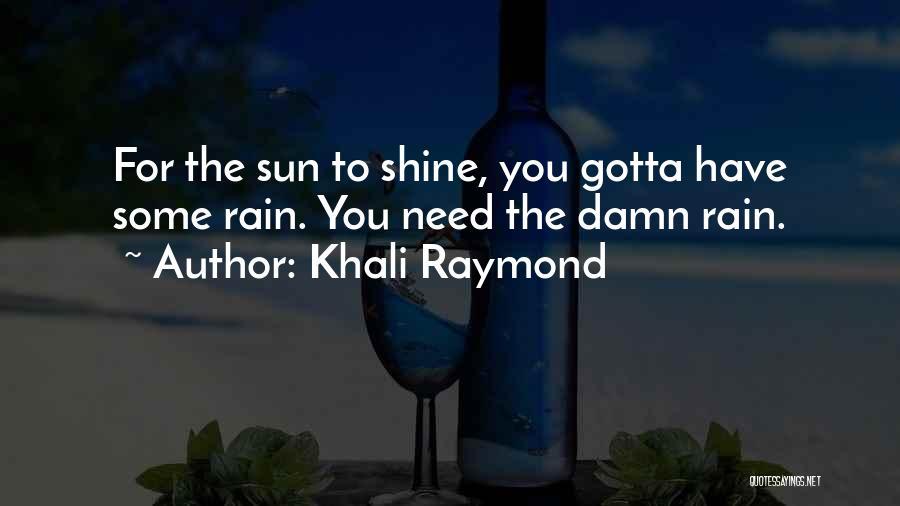 Khali Raymond Quotes 693762