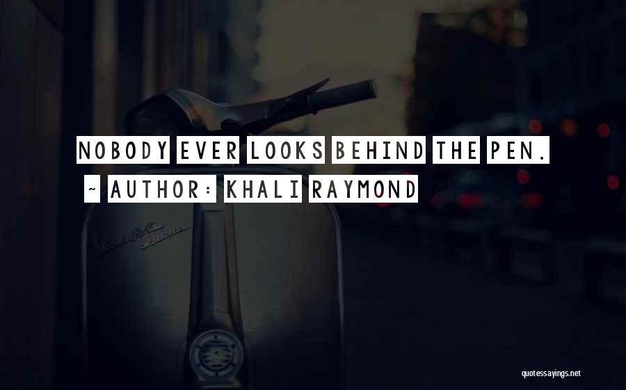 Khali Raymond Quotes 717730