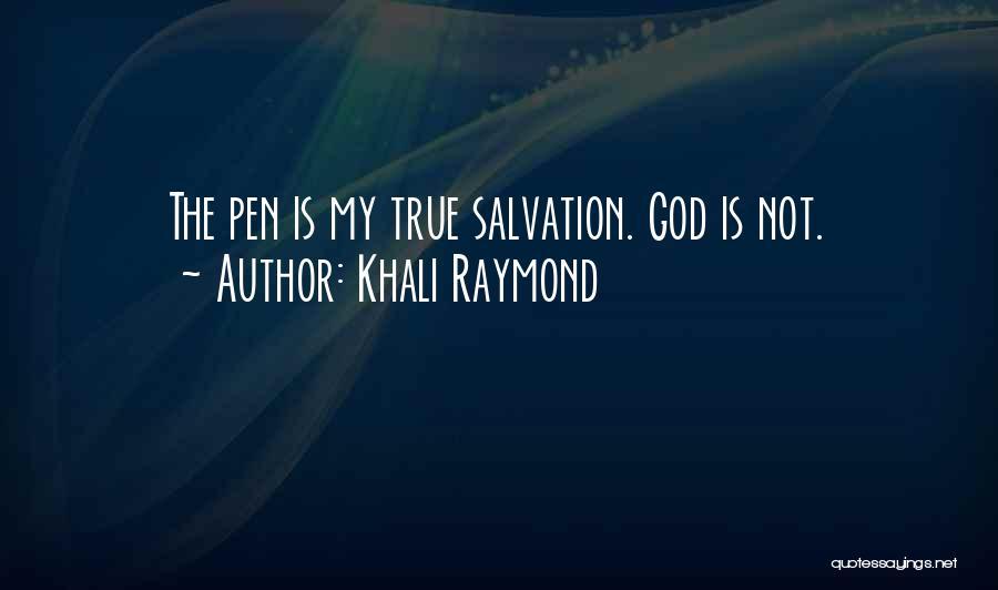 Khali Raymond Quotes 941074