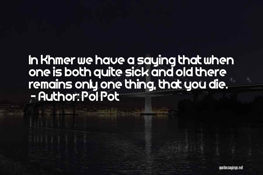 Khmer Quotes By Pol Pot