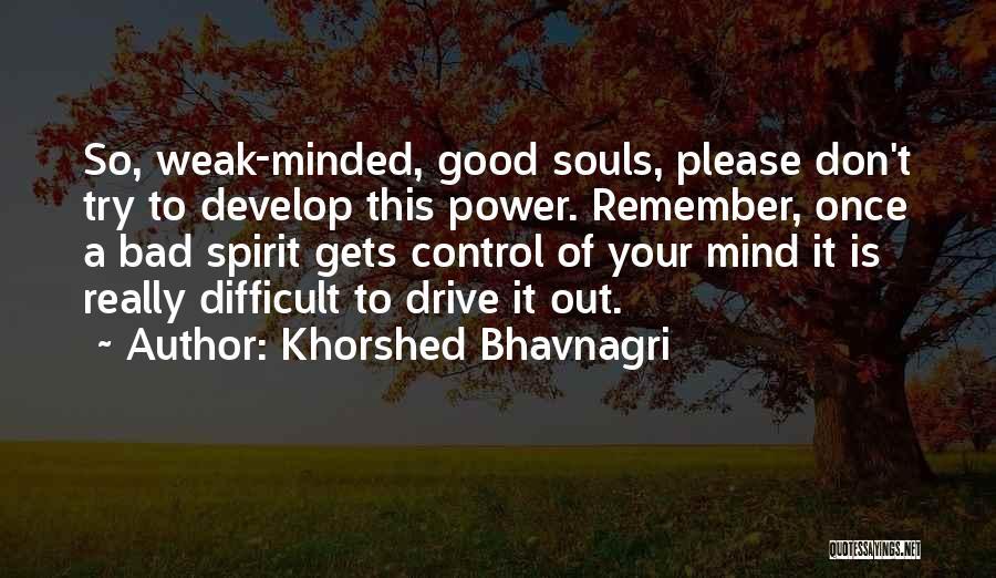 Khorshed Bhavnagri Quotes 589185