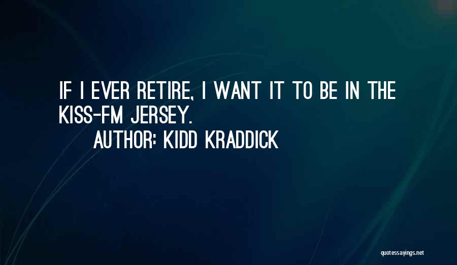 Kidd Kraddick Quotes 382741