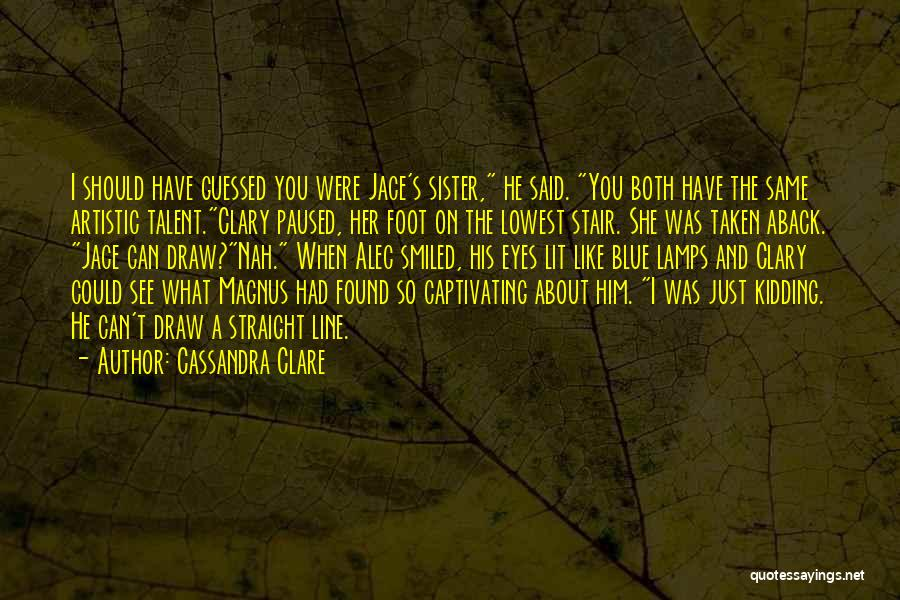 Kidding Quotes By Cassandra Clare