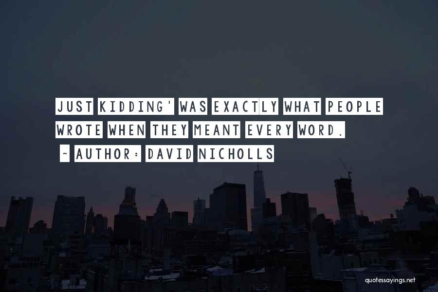 Kidding Quotes By David Nicholls