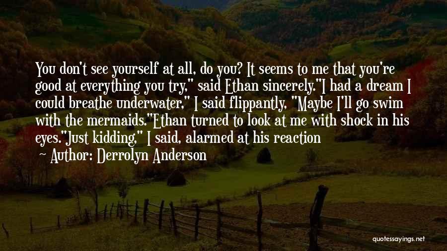 Kidding Quotes By Derrolyn Anderson