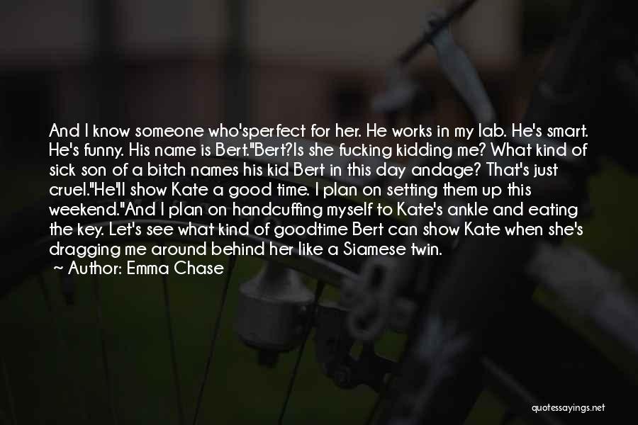 Kidding Quotes By Emma Chase