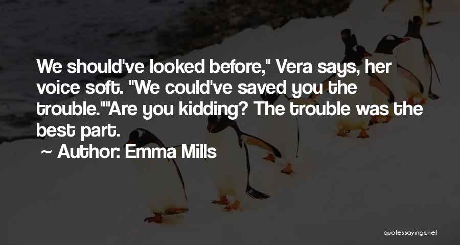 Kidding Quotes By Emma Mills