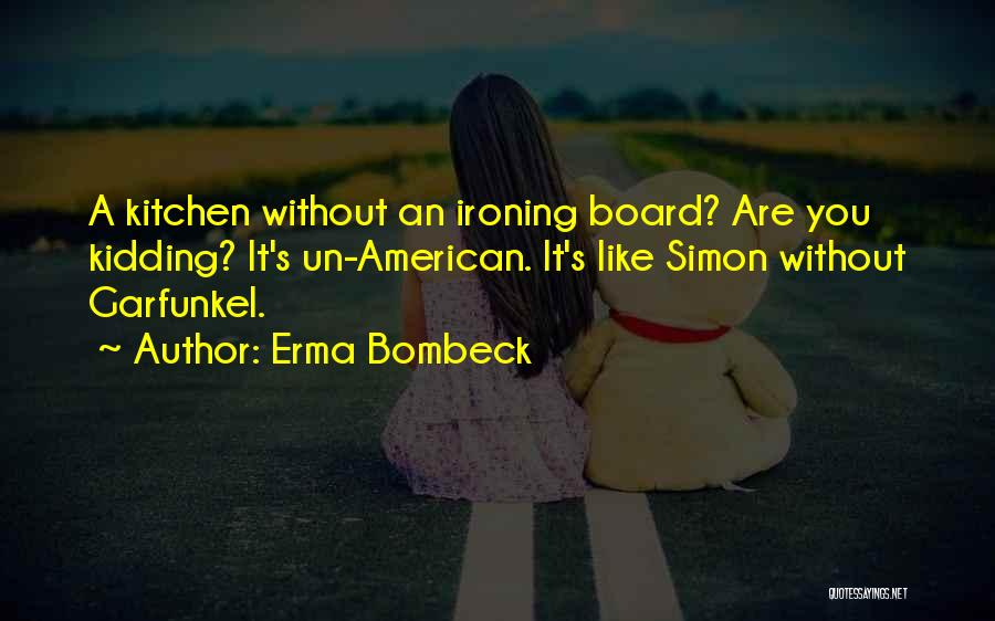 Kidding Quotes By Erma Bombeck