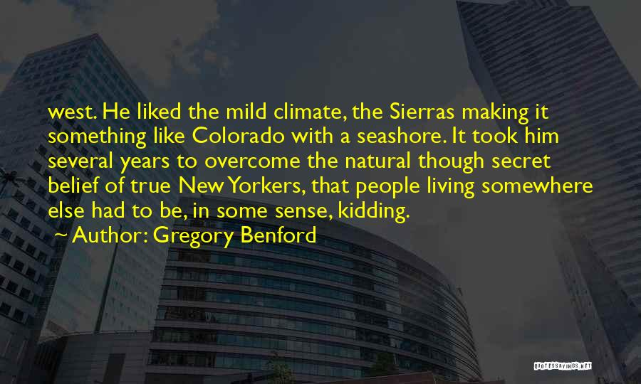 Kidding Quotes By Gregory Benford