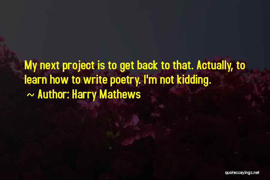Kidding Quotes By Harry Mathews