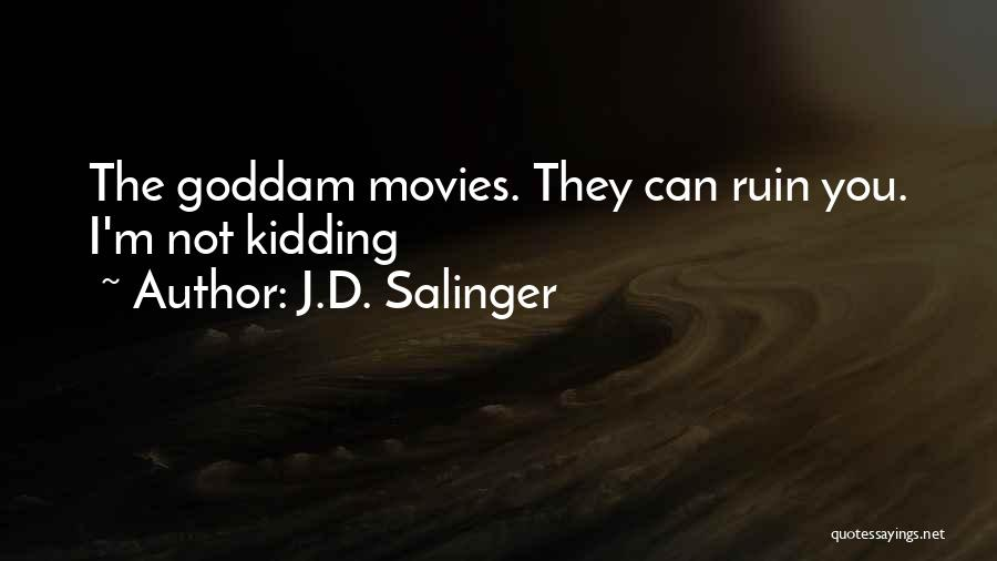 Kidding Quotes By J.D. Salinger