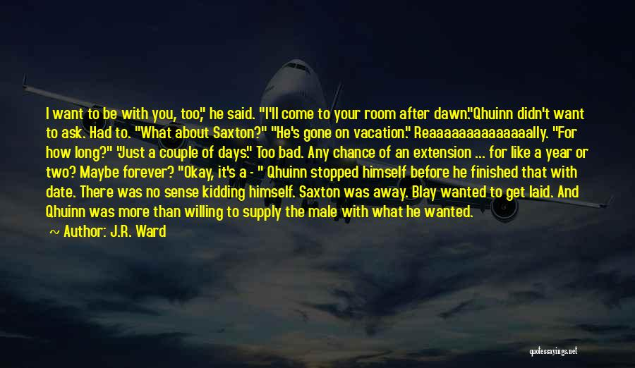 Kidding Quotes By J.R. Ward