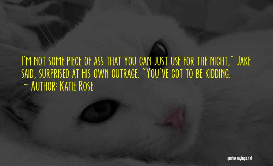 Kidding Quotes By Katie Rose