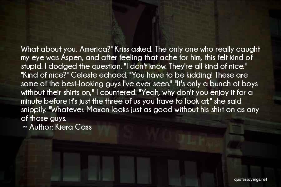 Kidding Quotes By Kiera Cass