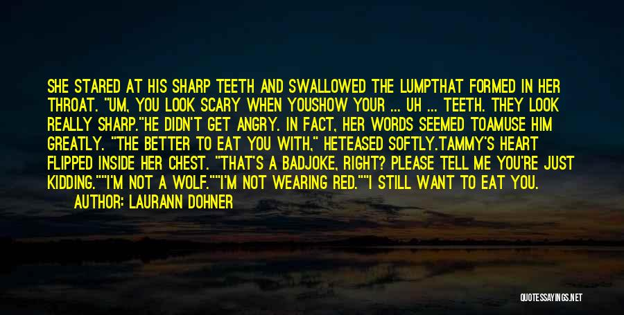 Kidding Quotes By Laurann Dohner