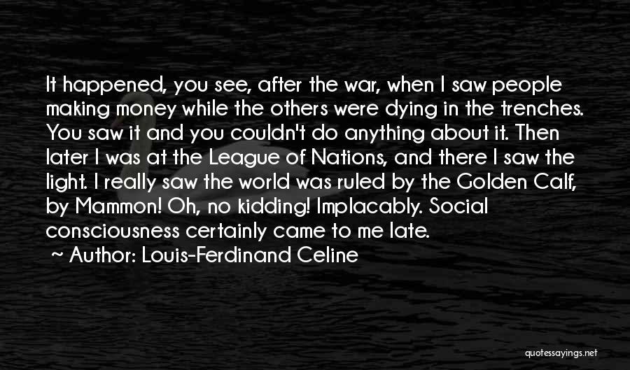 Kidding Quotes By Louis-Ferdinand Celine
