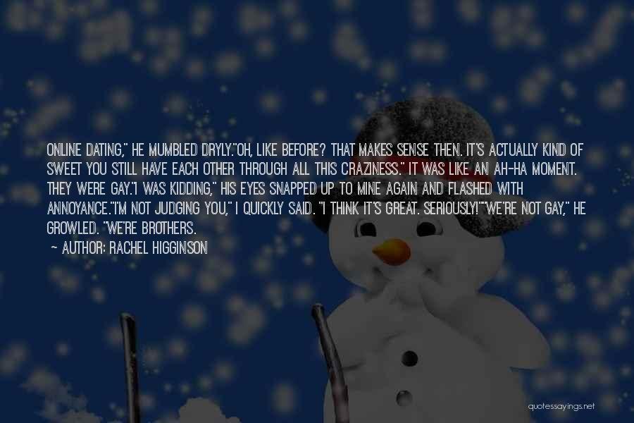 Kidding Quotes By Rachel Higginson