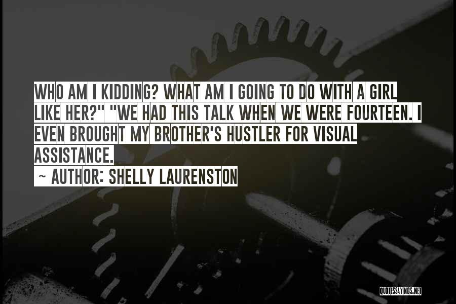 Kidding Quotes By Shelly Laurenston