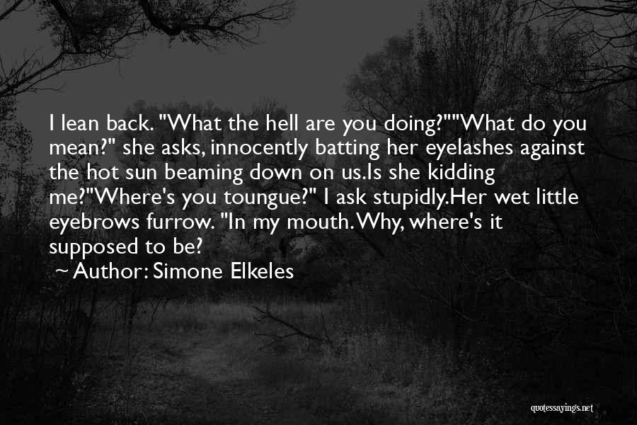 Kidding Quotes By Simone Elkeles