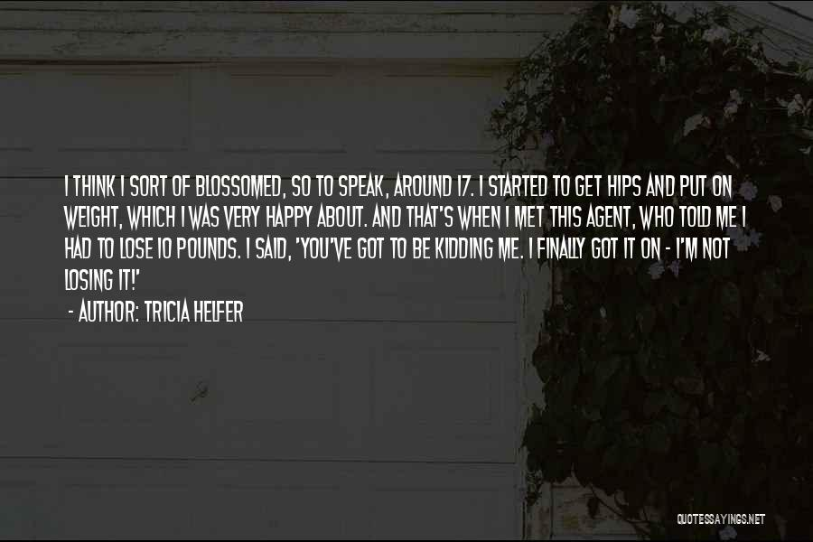 Kidding Quotes By Tricia Helfer
